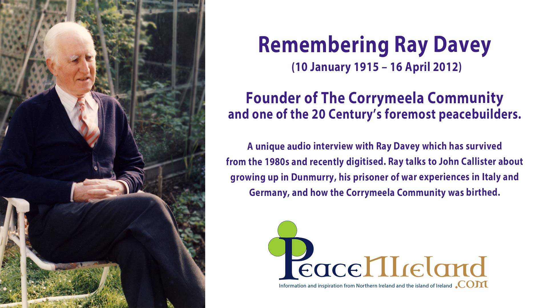 Celebrating the life of Ray Davey to mark  the anniversary of his passing (Friday 16th April 2021).